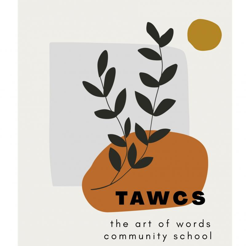 The Art of Words Community School (TAWCS)