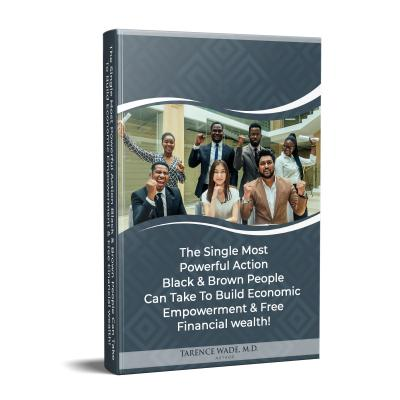 The 1-Hour Workweek's FREE Ebook - The Single Most Powerful Action Black & Brown People Can Take to Build Economic Empowerment & Free Financial Wealth!