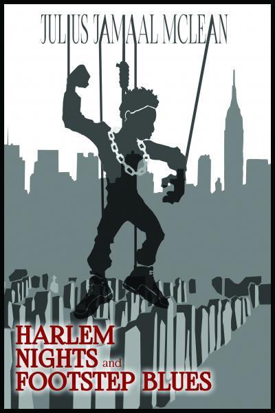 http://www.amazon.com/Harlem-Nights-Footstep-Julius-Jamaal/dp/0997172606?ie=UTF8&keywords=harlem%20nights%20and%20footstep%20blues&qid=1463112621&ref_=sr_1_1&sr=8-1
