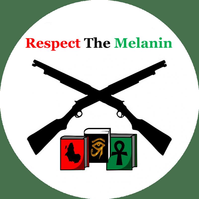 Respect The Melanin